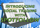 Social trading online with SpotFollow